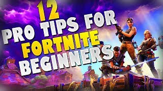 12 PRO TIPS FOR FORTNITE BEGINNERS!!! How To Win A Game Of Fortnite!