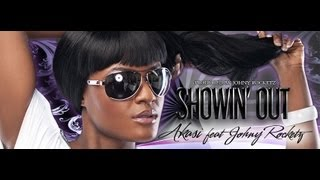 Akasi Showin' Out  ft. Johny Rocketz { Music Video}