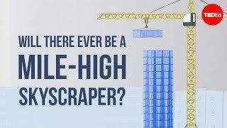 Will there ever be a mile-high skyscraper? - Stefan Al