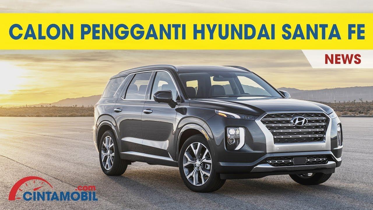 Santa Fe News >> Hyundai Akan Gantikan Santa Fe Dengan Suv Ini News December 2018 Cintamobil Tv