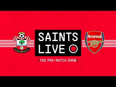 SAINTS LIVE: The Pre-Match Show | Southampton vs Arsenal