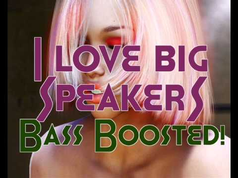 Bass Boy - I Love Big Speakers (Bass Boosted)