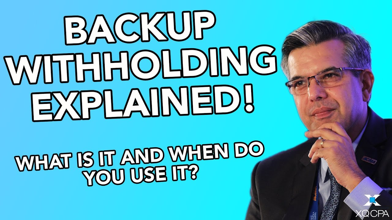 Backup Withholding Explained! What Is It & When Do You Use It?
