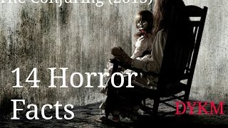 The Conjuring (2013): 14 Creepy Facts About The Horror Movie!!