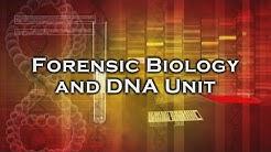 Inside the Crime Lab: Forensic Biology DNA Unit