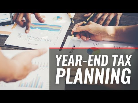 Year End Tax Planning.