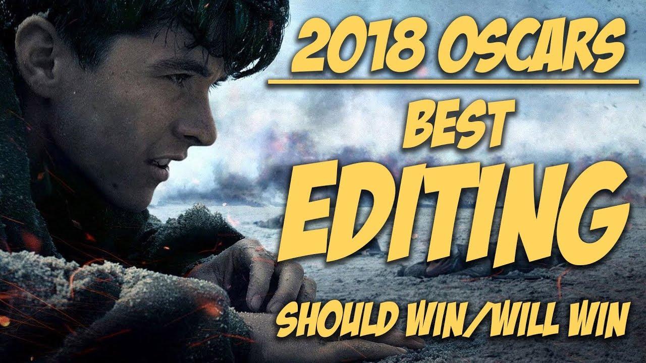 Best Film Editing | Oscar Predictions 2018