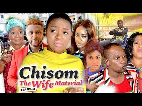 CHISOM THE WIFE MATERIAL 3 - 2018 LATEST NIGERIAN NOLLYWOOD MOVIES