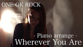 ちょっと遅れました。。 ONE OK ROCKのWherever You Are ピアノアレンジ...
