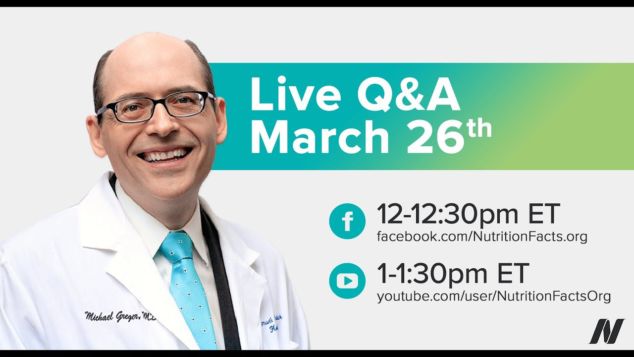March 26 2020 Live Q&A with Dr. Greger