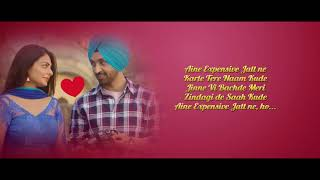 EXPENSIVE SHADAA Diljit Dosanjh Neeru Bajwa LYRICAL New Punjabi Song 2019