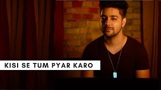 Kisi Se Tum Pyar Karo - Unplugged Cover | Andaaz | Siddharth Slathia | Akshay Kumar | Kumar Sanu
