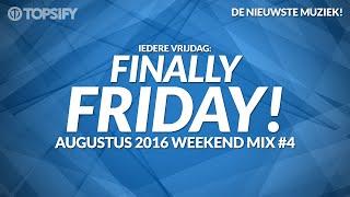 Nieuwe Muziek Augustus 2016 Weekend Mix #4 - Topsify