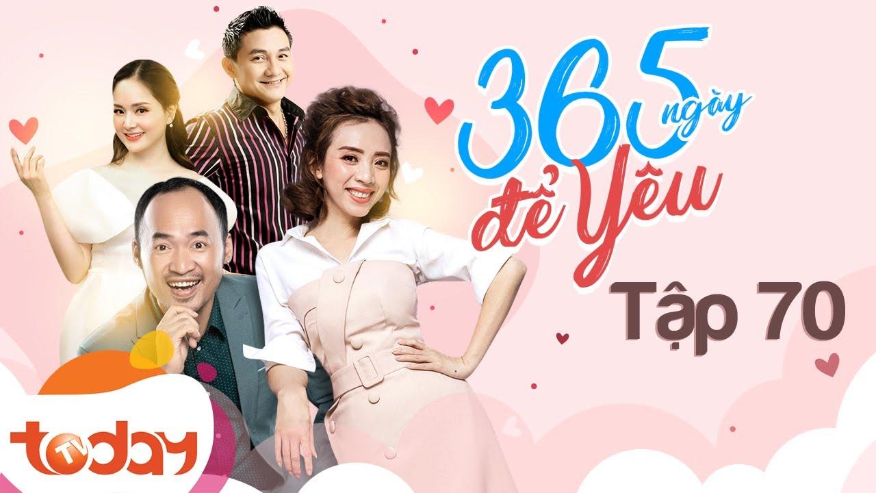 Phim Việt Nam Hài Hước - 365 Ngày Để Yêu Tập 70 - Anh Vũ, Lan Phương, Thu Trang, Tiến Luật