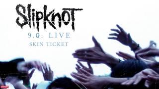 Download Slipknot - Skin Ticket LIVE (Audio)