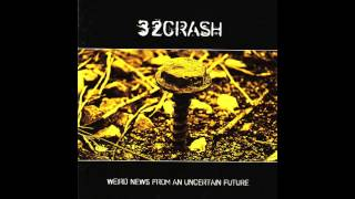 32Crash - Propaganda - Weird News from an Uncertain Future