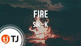 [TJ노래방] FIRE - Sik-K(Prod. By Groovy Room) / TJ Karaoke