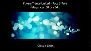 Future Trance United - Face 2 Face (Rocco Vs. Bass-T Remix) [HD - Techno Classic Song]