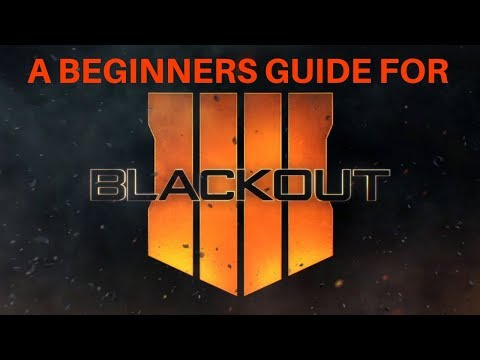 Black Ops 4 - A Beginners Guide To BLACKOUT!  #CallOfDuty #BLACKOUT #COD4