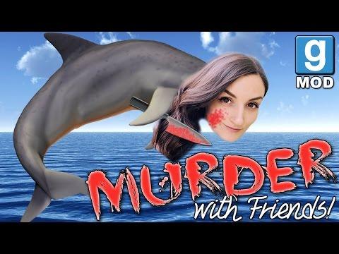 I'm A Murderous Dolphin!! - Garry's Mod Murder (w/ Friends)