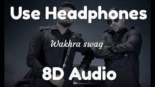 Wakhra Swag   8D Audio  Navv Inder feat  Badshah Latest Punjabi Song