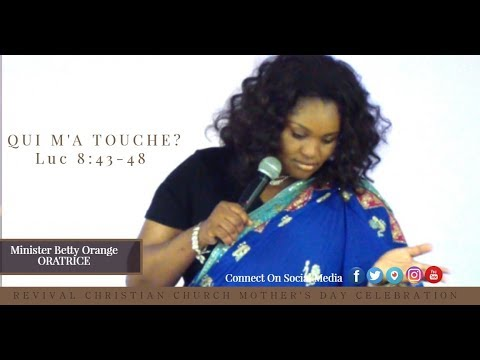 QUI M' A TOUCHE?, by Minister Betty Orange. REVIVAL CHRISTIAN CHURCH