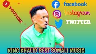 King Khalid Somalii Nonstop music