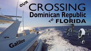 Our Transit from the Dominican Republic to Florida ~ WeBeYachting.com