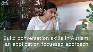 Build conversation skills in Autism: an application focused approach