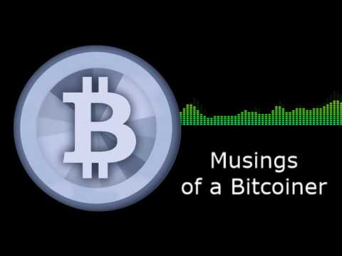 Musings Of A Bitcoiner