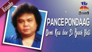 Download Lagu (karaoke) Pance Pondaag - Demi Kau Dan Si Buah Hati mp3