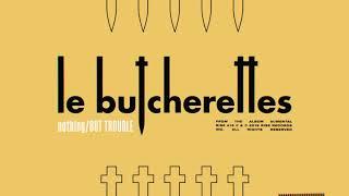 Le Butcherettes - nothing/BUT TROUBLE