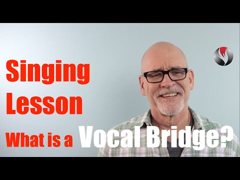 Ep.42 Singing Lesson - What is a Vocal Bridge?