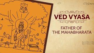 Ved Vyasa - Father of the Mahabharata
