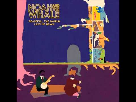 Mary - Noah and The Whale