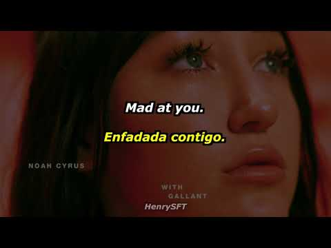 Noah Cyrus, Gallant - Mad at You |Lyrics| (Sub Español)