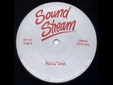 Sound Stream - Makin' Love (Sound Stream)