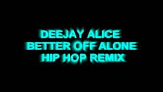 NEW! Alice Deejay - Better Off Alone Hip Hop 2010 !