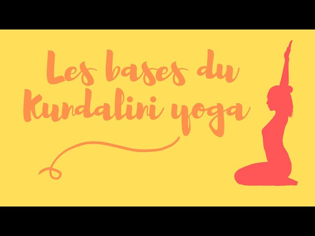 Les bases du Kundalini Yoga
