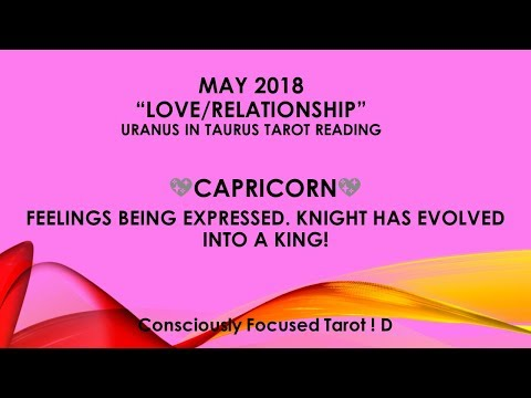 """MAY 2018 CAPRICORN """"LOVE"""" FEELINGS EXPRESSED.  KNIGHT HAS EVOLVED INTO A KING ? Tarot Reading"""