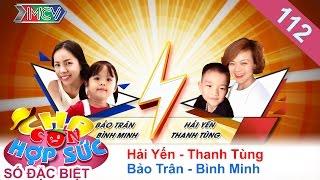 hai yen - bao tran day con nho thu thach tu thtt  cha con hop suc  tap 112  27082016