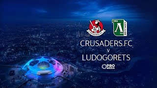 UEFA Champions League: Crusaders FC vs. Ludogorets   Full Match
