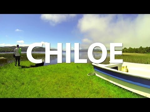 Chiloe, The south of Chile - Travel Video