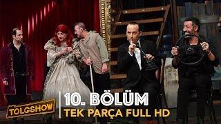 TOLGSHOW 10. Bölüm Tek Parça Full HD İzle (Sansürsüz)