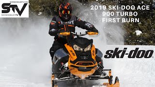2019 Ski-Doo ACE 900 Turbo First Burn