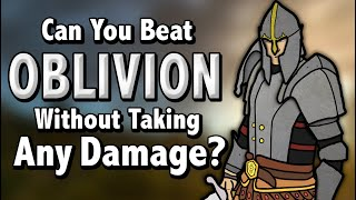 Can You Beat Oblivion Without Taking Any Damage?