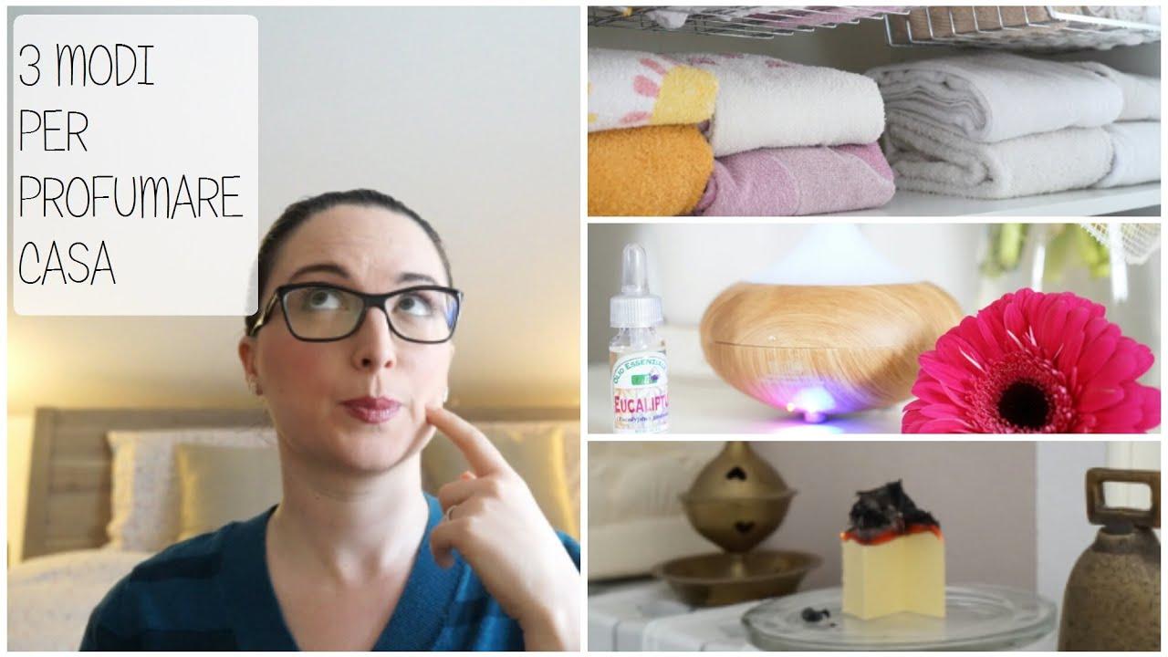 3 modi per profumare casa youtube - Casa pulita e profumata ...