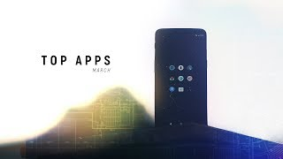 Top Android Apps! (March 2018)
