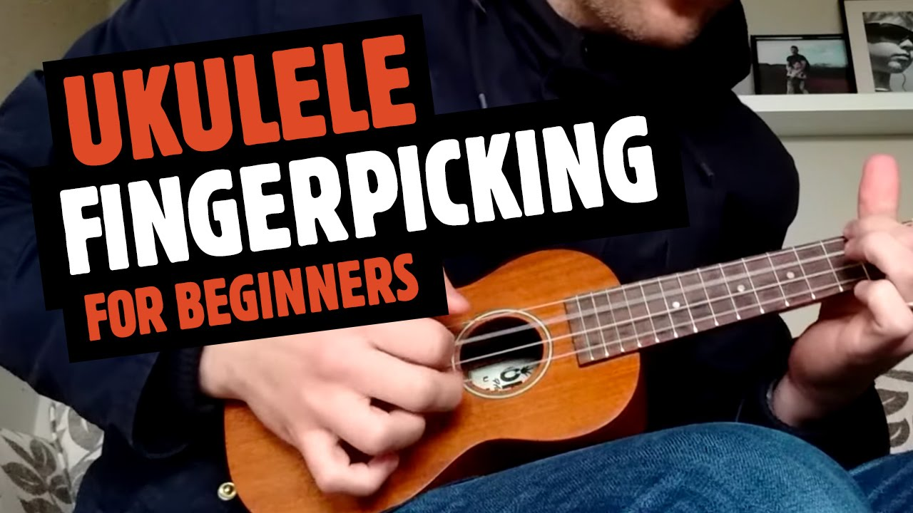 Ukulele Fingerpicking For Beginners Tutorial - YouTube