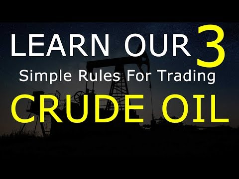 LEARN OUR 3 SIMPLE CRUDE OIL TRADING RULES